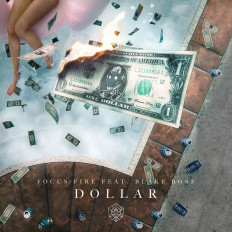 Cover Focus Fire - Dollar (Feat. Blake Rose)