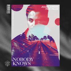 Cover Julian Jordan - Nobody Knows ft. Feldz
