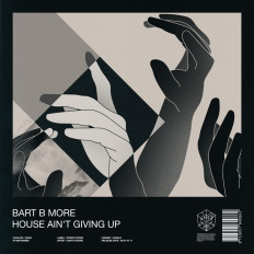 Cover Bart B More - House Ain't Giving Up