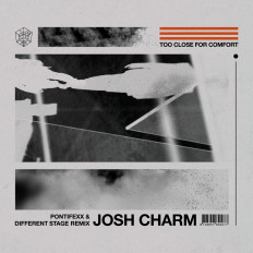 Cover Josh Charm - Too Close For Comfort (Pontifexx & Different Stage Remix)