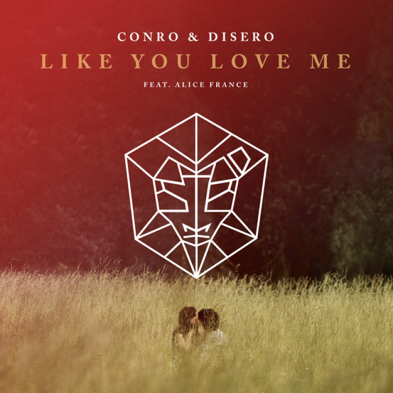 Cover Conro & Disero feat. Alice France - Like You Love Me