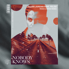 Cover Julian Jordan feat. Feldz - Nobody Knows (Riggi & Piros Remix)