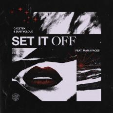 Cover Cazztek & Dustycloud - Set It Off (feat. Man 3 Faces)