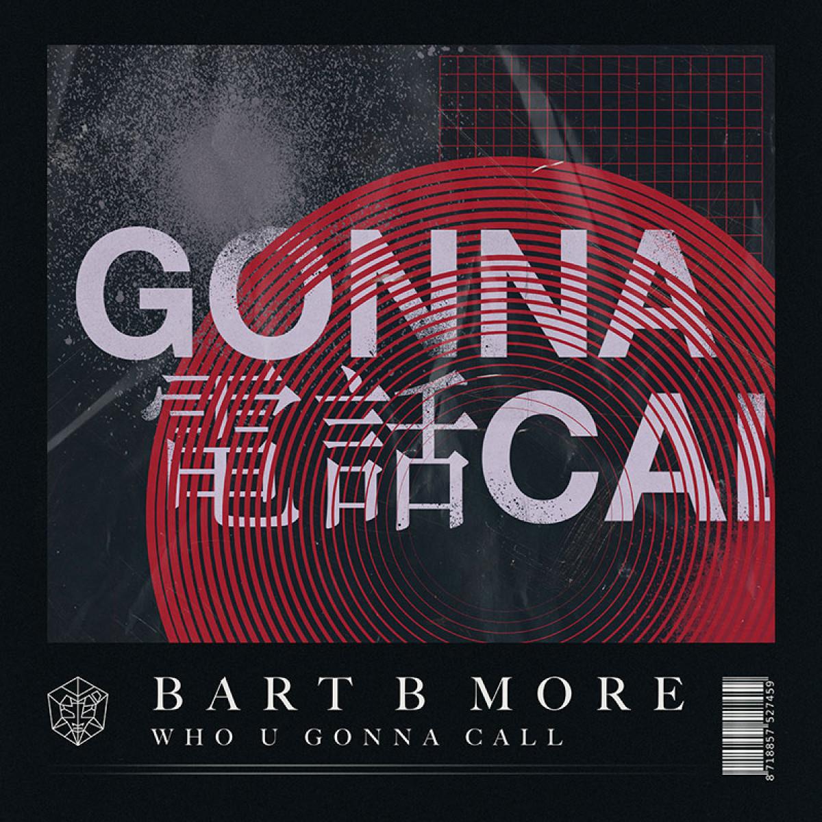 Cover Bart B More - Who U Gonna Call