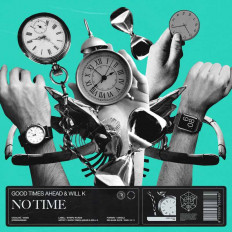Cover Good Times Ahead & WILL K - No Time