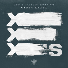 Cover CMC$ & GRX - X's feat. Icona Pop (Osrin Remix)