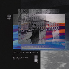 Cover Julian Jordan - Never Tired Of You