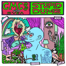 Cover CMC$ - Stupid Dumb (feat. SVEA)