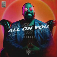 Cover LOOPERS - All On You